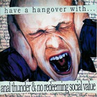 Kuva: Anal Thunder / No Redeeming Social Value – Have a Hangover with...