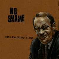 Kuva: No Shame - Take the Money & Run