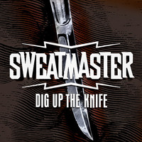 Kuva: Sweatmaster – Dig Up the Knife