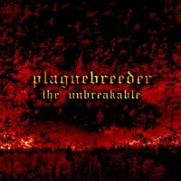 Plaguebreeder - The Unbreakable