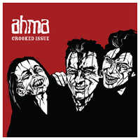 Ahma - Crooked Issue