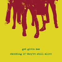 God Given Ass - Checking If They're Still Alive