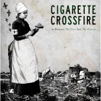 Cigarette Crossfire - In Between the Cure and the Disease