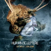 Human Sculpture - Our World / Torn Down