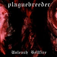 Plaguebreeder - Unleash Hellfire