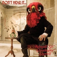 Admiral Sir Cloudesley Shovell – Don't Hear It… Fear It