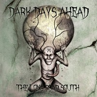 Dark Days Ahead - The Long Road South