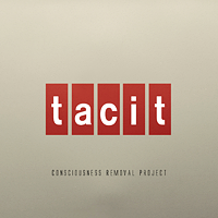 Consciousness Removal Project - Tacit