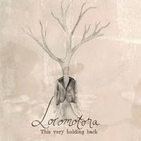 Locomotora - This Very Holding Back