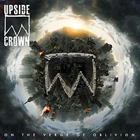Upside Crown - On the Verge of Oblivion