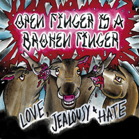 Open Finger is a Broken Finger - Love, Jealousy and Hate