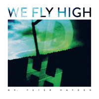 Mr. Peter Hayden - We Fly High