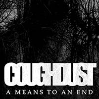 Coughdust---A-Means-to-an-End